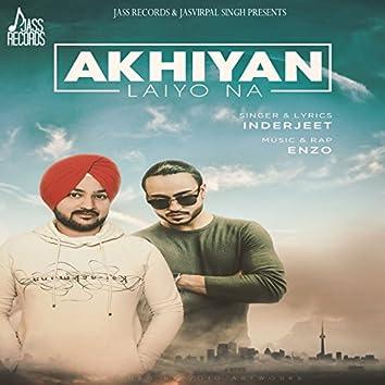 Akhiyan Laiyo Na (feat. Enzo)