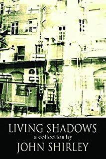 Living Shadows: A Collection