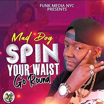 Spin Your Waist Go Round