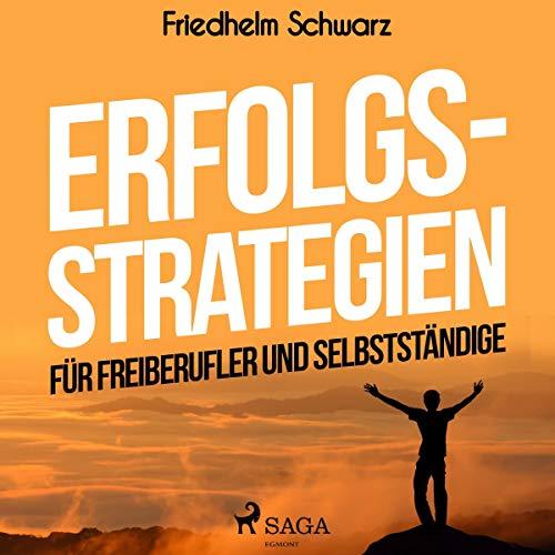 Erfolgsstrategien für Freiberufler und Selbstständige                   Autor:                                                                                                                                 Friedhelm Schwarz                               Sprecher:                                                                                                                                 Senta Vogt                      Spieldauer: 6 Std. und 53 Min.     2 Bewertungen     Gesamt 2,0