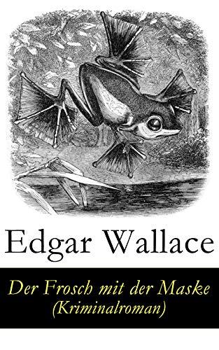 Couverture du livre Der Frosch mit der Maske (Kriminalroman) (German Edition)