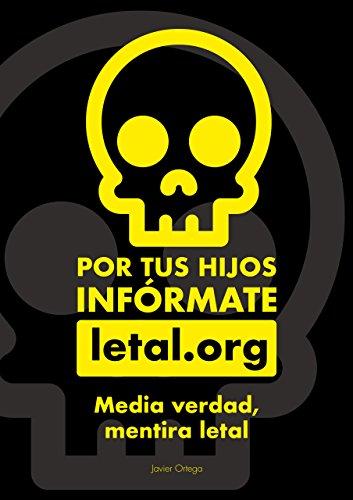 Media verdad, mentira letal: Por tus hijos, infórmate