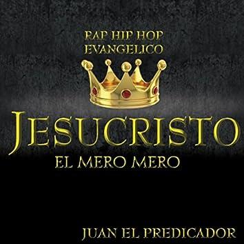 Jesucristo el Mero Mero