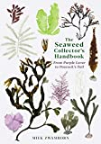 The Seaweed Collector's Handbook: From Purple Laver to Peacock's Tail (English Edition)