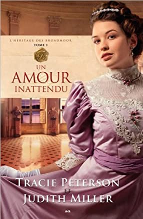 Lheritage des Broadmoor, tome 2 - Un amour inattendu by Tracie & Miller, Judith Peterson (September 27,2012)