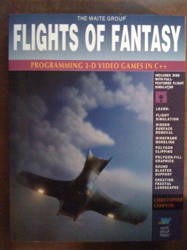 Flights of Fantasy: Programming 3d Video Games in C++/Book and Disk: Programming 3D Video Games in Borland C++