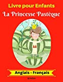 Livre pour Enfants: La Princesse Pastèque (Anglais-Français) (Anglais-Français Livre Bilingue pour Enfants t. 1)