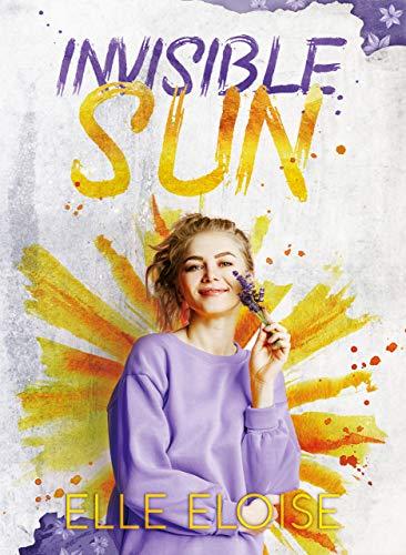 Invisible Sun di Elle  Eloise new adult