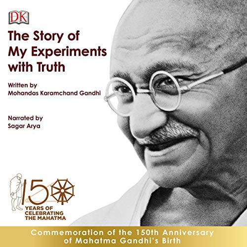 The Story of My Experiments with Truth: An Autobiography audiobook cover art