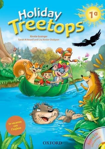 Treetops on holiday. Student's book. Per la 1ª classe elementare.