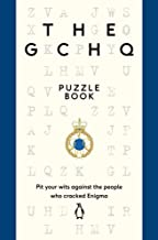 The GCHQ Puzzle Book: Pit Your Wits Against the People Who Cracked Engima