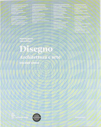 Disegno. Architettura e arte. Vol. unico. Con eserciziario. Per le Scuole superiori. Con espansione online