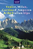 Venice, Milan, Cortina d'Ampezzo & the Italian Alps (Travel Adventures) (English Edition)