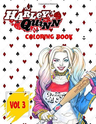 Harley Quinn Coloring Book Vol 3: Super Funny Coloring Book For All Harley Quinn Lovers Fans