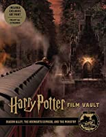 Harry Potter: Film Vault: Volume 2: Diagon Alley, the Hogwarts Express, and the Ministry (Harry Potter Film Vault)