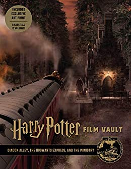 Harry Potter: Film Vault: Volume 2: Diagon Alley, the Hogwarts Express, and the Ministry (Harry Potter Film Vault) by [Insight Editions]