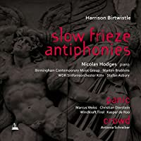Birtwistle: Slow Frieze Antiph