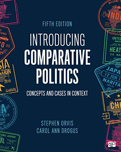 Compare Textbook Prices for Introducing Comparative Politics: Concepts and Cases in Context 5 Edition ISBN 9781544374451 by Drogus, Carol Ann,Orvis, Stephen Walter