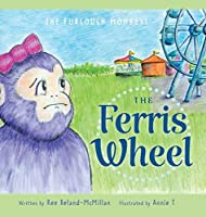 The Ferris Wheel (The Furlough Monkeys)