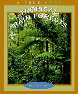 Tropical Rain Forests (True Books-Ecosystems)