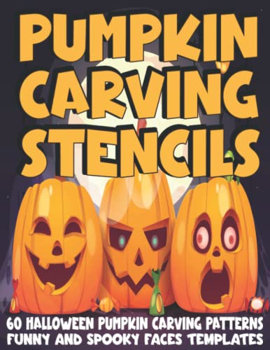 Compare Textbook Prices for Pumpkin Carving Stencils: 60 Spooky Halloween Patterns and Faces Templates for Funny and Scary - Painting and Pumpkin Carving - Craft for Kids, Teens and Adults  ISBN 9798498221359 by Broski, Cool
