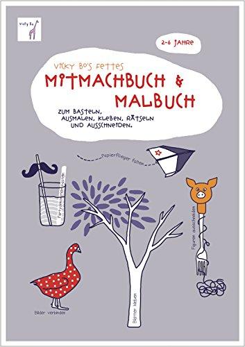 Fettes Mitmach-Buch und Malbuch. 2-6 Jahre: Dickes Ausmal-, Kreativ-, Kritzel-, und Beschäftigungs-Buch. Ideen zum Basteln, Mitmachen, Rätseln, ... Klein-Kinder Mädchen Jungen ab 2 bis 6 Jahre