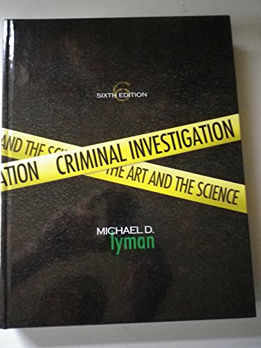 Criminal Investigation: The Art and the Science Sixth...