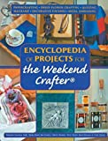 Encyclopedia of Projects for the Weekend Crafter®