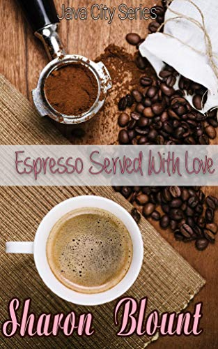 Espresso Served With Love (Java City Book 1) (English Edition)