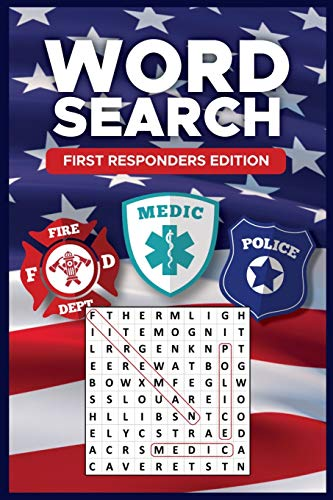 WORD SEARCH FIRST RESPONDERS EDITION: 911 Emergency Responders Puzzle Notebook with Policeman, Firefighters and First Responder Terms for EMTs, Medics, and Rescuers