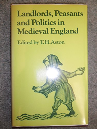 Landlords, Peasants and Politics in Medieval England (Past and Present Publications)