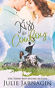 Kiss the Cowboy (Taste of Texas Book 2) by [Julie Jarnagin]
