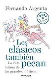 Los clásicos también pecan: La vida íntima de los grandes músicos (Best Seller)