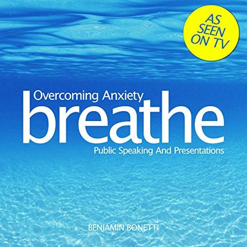 Breathe - Overcoming Anxiety: Public Speaking and Presentations Titelbild