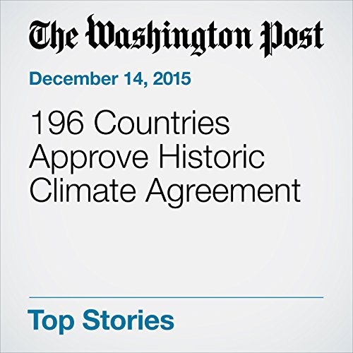 196 Countries Approve Historic Climate Agreement audiobook cover art