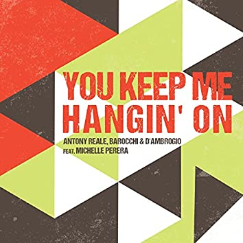 You Keep Me Hangin' On