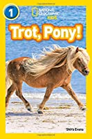 Trot, Pony!: Level 1 (National Geographic Readers)
