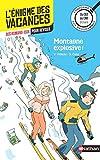 L'énigme des vacances - Montagne explosive ! - Un roman-jeu pour réviser les principales...