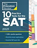 10 Practice Tests for the SAT, 2021: Extra Prep to Help Achieve an Excellent Score (2021) (College Test Preparation)