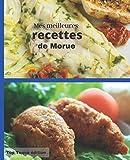 Mes meilleures RECETTES de MORUE: IDEE CADEAU: RASSEMBLER VOS 45 meilleures recettes dans ce livre de 151 pages   carnet à remplir   PASSION CUISINE