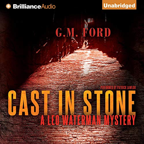 Cast in Stone Audiobook By G. M. Ford cover art