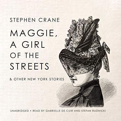 Maggie, a Girl of the Streets & Other New York Stories audiobook cover art