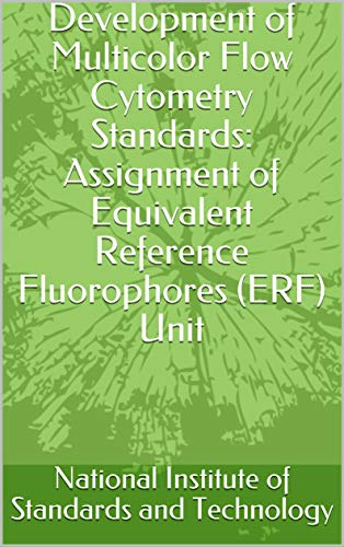 Development of Multicolor Flow Cytometry Standards: Assignment of Equivalent Reference Fluorophores (ERF) Unit (English Edition)