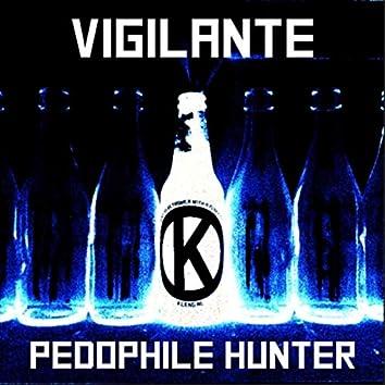 Vigilante Pedophile Hunter