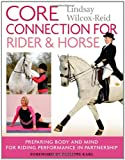 Core Connection for Rider & Horse: Preparing Body and Mind for Riding Performance in Partnership