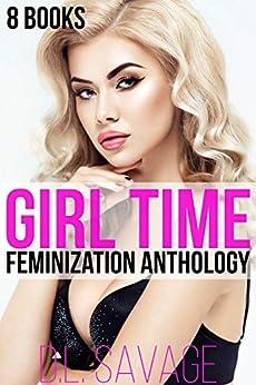 Girl Time: 8 Books Crossdressing Feminization Anthology (English Edition) par [D.L. Savage]