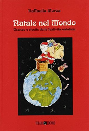 Natale nel mondo. Usanze e ricette del periodo natalizio