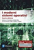I moderni sistemi operativi. Ediz. MyLab. Con aggiornamento online...