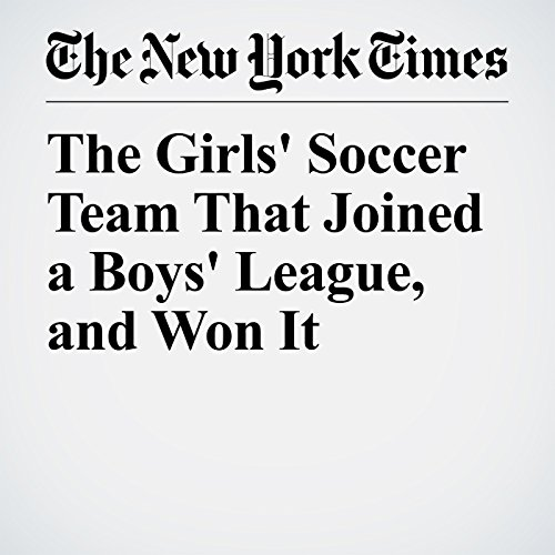 The Girls' Soccer Team That Joined a Boys' League, and Won It audiobook cover art