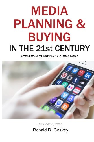 Compare Textbook Prices for Media Planning & Buying in the 21st Century, Third Edition: Integrating Traditional & Digital Media 3rd ed. Edition ISBN 9781502358714 by Geskey Sr., Mr Ronald D